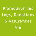 Promouvoir les Legs, Donations Et Assurances-Vie